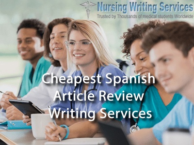 Cheapest Spanish nursing Article review writing services