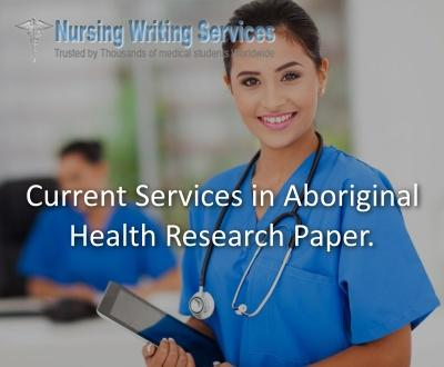 Current Services in Aboriginal Health Research Paper