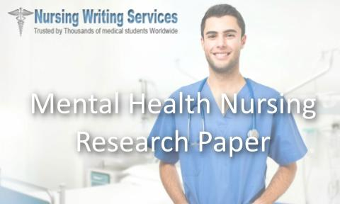 Mental Health Nursing Research Paper