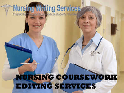 NURSING COURSEWORK EDITING SERVICES.