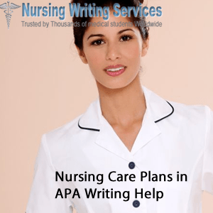 Nursing Care Plans in APA Writing Help