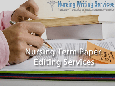 Nursing Term Paper Editing Services