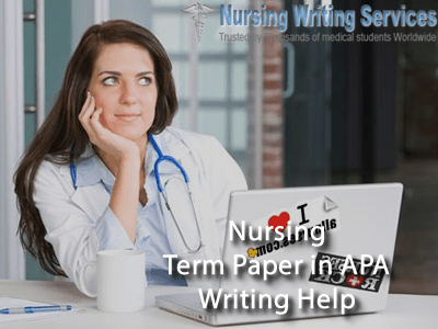 Nursing Term Paper in APA Writing Help