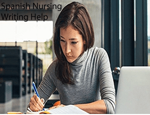 Spanish Nursing Writing Help