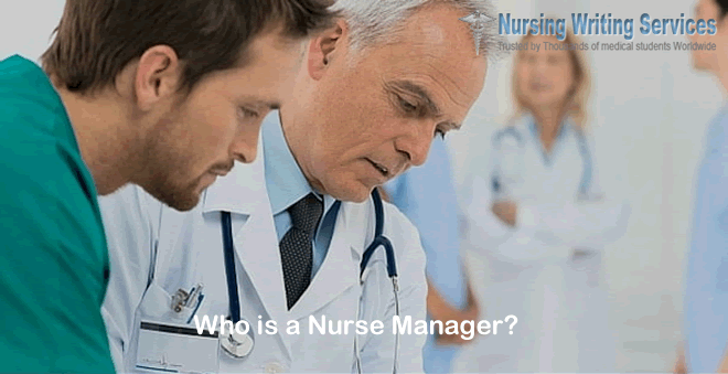 Who is a Nurse Manager?