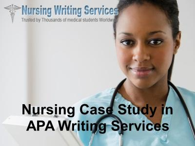 APA Nursing Case Study Writing Services | Guaranteed Quality Services