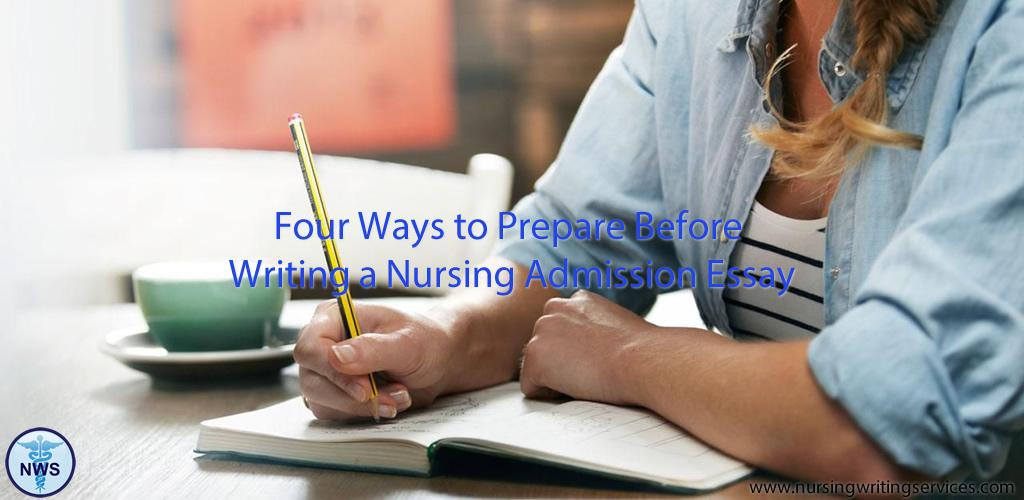 Four Ways to Prepare Before Writing a Nursing Admission Essay