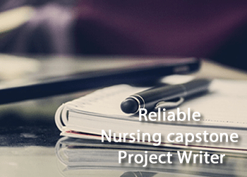 Reliable Nursing Capstone Project Writer